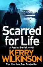 Scarred for Life: A DI Jessica Daniel Novel 9 ebook by