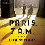 Paris, 7 A.M. audiobook by Liza Wieland