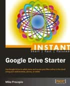 Instant Google Drive Starter ebook by Mike Procopio