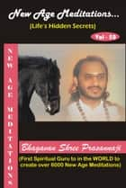New Age Meditations...Life's Hidden Secrets.(Vol-50) ebook by Bhagavan Shree Prasannaji