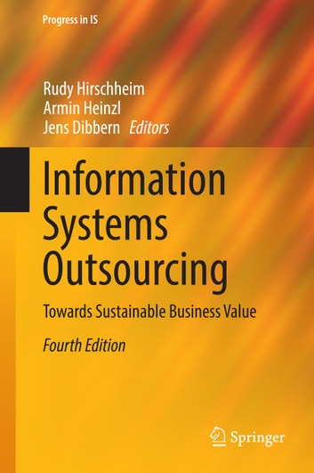 Information Systems Outsourcing - Towards Sustainable Business Value ebook by
