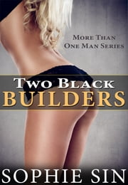 Two Black Builders (More Than One Man Series) ebook by Sophie Sin