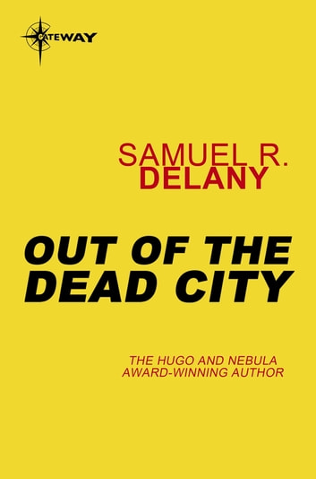 Out of the Dead City ebook by Samuel R. Delany