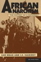African Anarchism ebook by Sam Mbah, Chaz Bufe