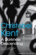 A Darkness Descending eBook by Christobel Kent