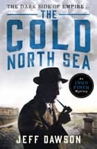The Cold North Sea ebook by Jeff Dawson