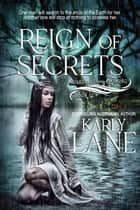 Reign of Secrets - Guardians of the Crossing, #1 ebook by