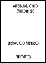 Winesburg, Ohio (Annotated) ebook by Sherwood Anderson