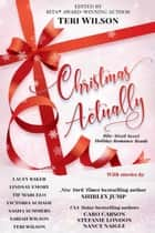 Christmas Actually ebook by Teri Wilson, Shirley Jump, Caro Carson,...