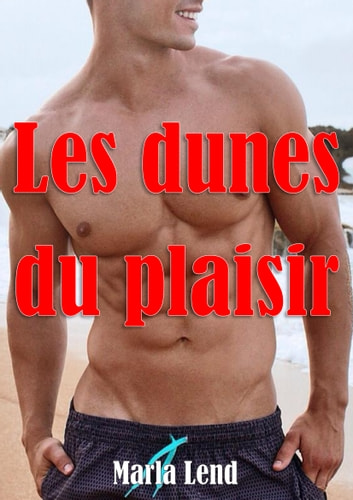 Les dunes du plaisir ebook by Marla Lend