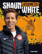 Shaun White ebook by Scheff, Matt
