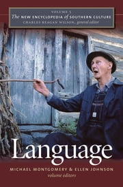 The New Encyclopedia of Southern Culture - Volume 5: Language ebook by Michael Montgomery,Ellen Johnson