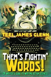 Them's Fightin' Words ebook by Teel James Glenn