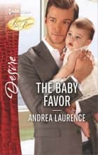 The Baby Favor ebook by Andrea Laurence