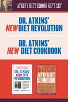 Atkins Diet eBook Gift Set (2 for 1) - Revised edition and new food plan to lose weight and feel better ebook by Taylor Trade Publishing