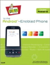 Web Geek's Guide to the Android-Enabled Phone ebook by Jerri Ledford,Bill Zimmerly,Prasanna Amirthalingam