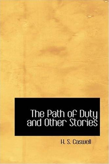 The Path Of Duty, And Other Stories ebook by H. S. Caswell