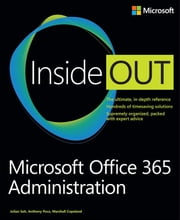 Microsoft Office 365 Administration Inside Out ebook by Anthony Puca,Julian Soh,Marshall Copeland