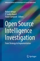 Open Source Intelligence Investigation - From Strategy to Implementation ebook by Babak Akhgar, P. Saskia Bayerl, Fraser Sampson