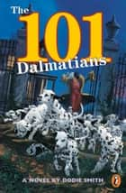 101 Dalmatians ebook by Dodie Smith