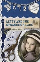 Our Australian Girl: Letty and the Stranger's Lace (Book 2) - Letty and the Stranger's Lace (Book 2) ebook by Alison Lloyd, Lucia Masciullo