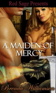A Maiden Of Mercy  Dragon Fighter Romance Book 2 ebook by Williamson, Brenda