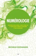 Numérologie ebook by Michelle Buchanan