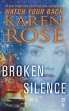 Broken Silence ebook by Karen Rose