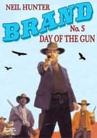 Brand 5: Day of the Gun ebook by