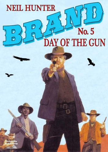 Brand 5: Day of the Gun ebook by Neil Hunter