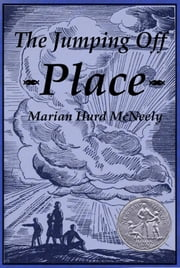 The Jumping off Place ebook by Marian Hurd McNeely,William Siegel (Illustrator)