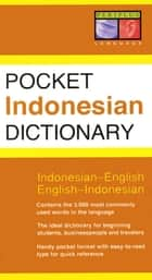 Pocket Indonesian Dictionary - Indonesian-English English-Indonesian ebook by Zane Goebel, Junaeni Goebel