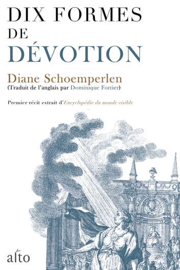 Dix formes de dévotion ebook by Diane Schoemperlen