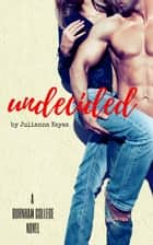 Undecided - Burnham College, #1 eBook von Julianna Keyes