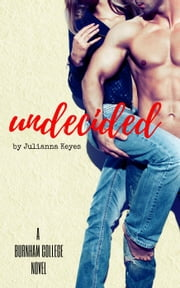 Undecided - Burnham College, #1 ebook by Julianna Keyes