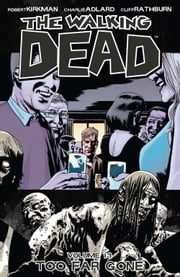 The Walking Dead, Vol. 13 ebook by Robert Kirkman,Charlie Adlard,Cliff Rathburn