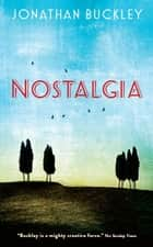 Nostalgia eBook by Jonathan Buckley