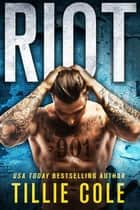 Riot - A Scarred Souls Novel ebook by Tillie Cole