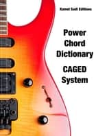 Guitar Power Chord - Dictionary ebook by Kamel Sadi