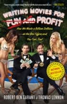 Writing Movies for Fun and Profit ebook by Thomas Lennon,Robert Ben Garant