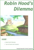 Robin Hood's Dilemma ebook by George Gadanidis, Molly Gadanidis