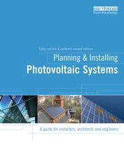 Planning and Installing Photovoltaic Systems - A Guide for Installers, Architects and Engineers ebook by Deutsche Gesellschaft Für Sonnenenergie (Dgs)