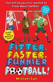 Fitter, Faster, Funnier Football ebook by Michael Cox