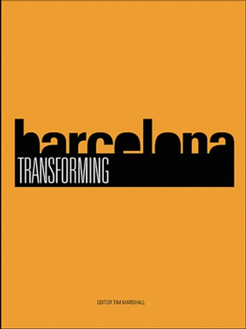 Transforming Barcelona - The Renewal of a European Metropolis ebook by