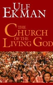 The Church of the Living God ebook by Ulf Ekman