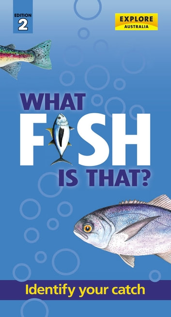 What Fish is That? (2nd ed) ebook by Explore Australia Publishing