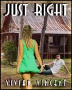 Just Right ebook by Vivian Vincent