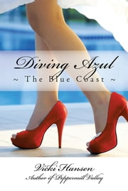 Diving Azul - The Blue Coast ebook by Vicki Hansen