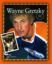 Wayne Gretzky ebook by Terry Barber