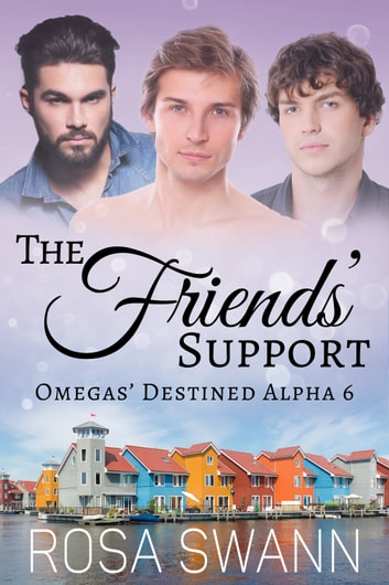 The Friends' Support ebook by Rosa Swann